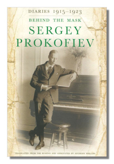Sergey Prokofiev - Diaries 1915-1923: Behind the Mask