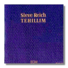 Classical Net Review - Reich - Tehillim, etc